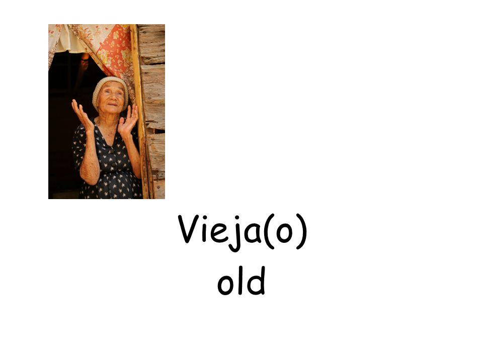 Vieja(o) old