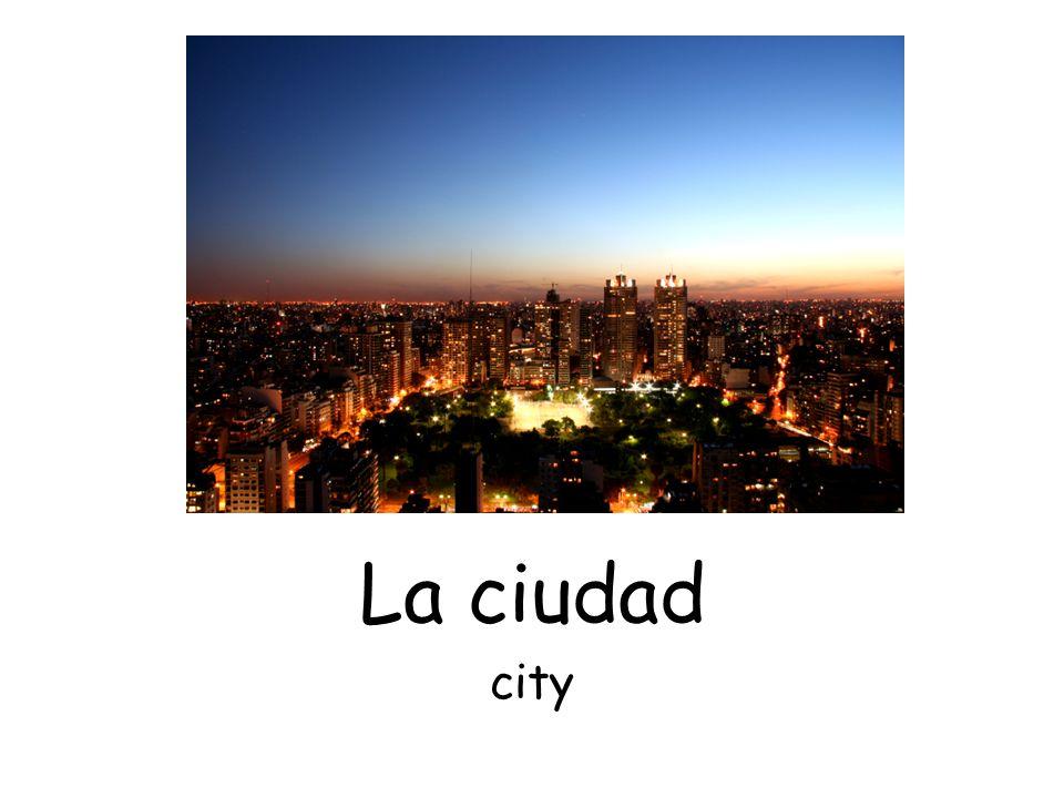 La ciudad city