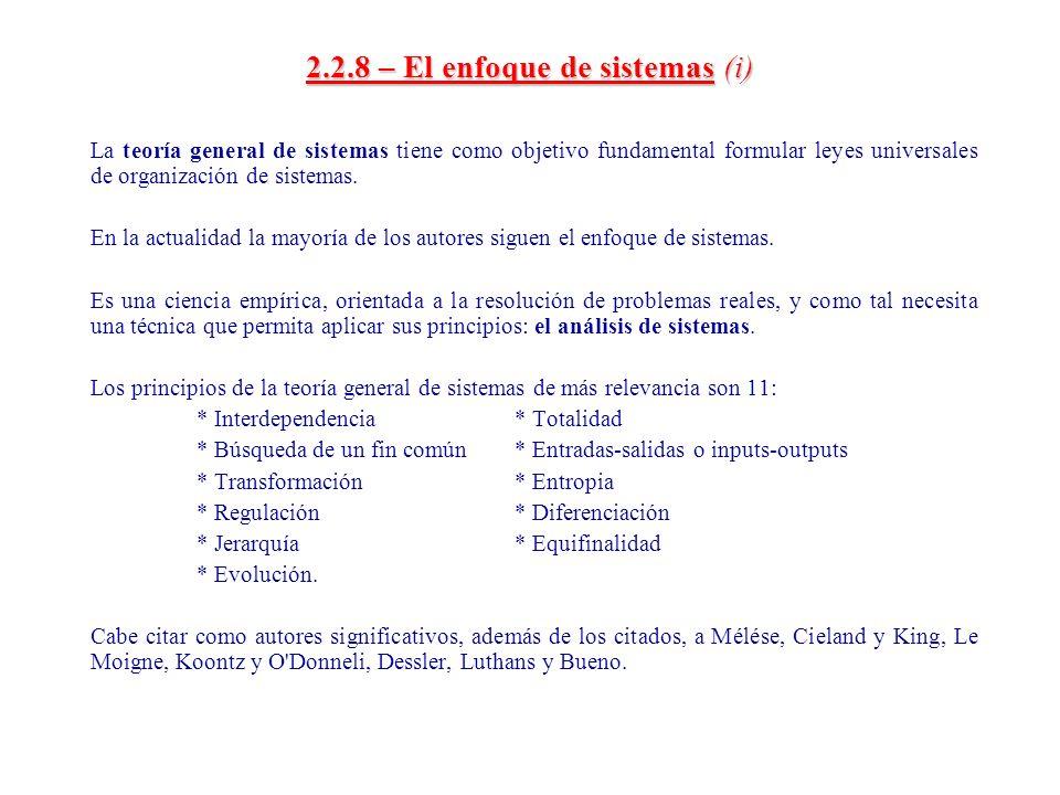2.2.8 – El enfoque de sistemas(i) 2.2.8 – El enfoque de sistemas (i) La teoría general de sistemas tiene como objetivo fundamental formular leyes univ