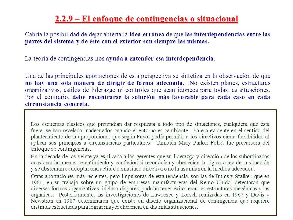 2.2.9 – El enfoque de contingencias o situacional Cabría la posibilidad de dejar abierta la idea errónea de que las interdependencias entre las partes