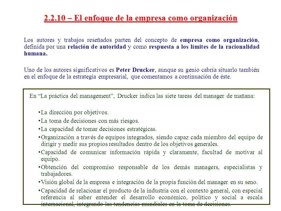 2.2.10 – El enfoque de la empresa como organización Los autores y trabajos reseñados parten del concepto de empresa como organización, definida por un