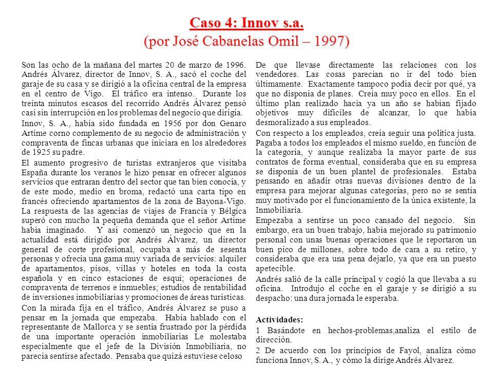 Caso 4: Innov s.a. (por José Cabanelas Omil – 1997) Son las ocho de la mañana del martes 20 de marzo de 1996. Andrés Álvarez, director de Innov, S. A.