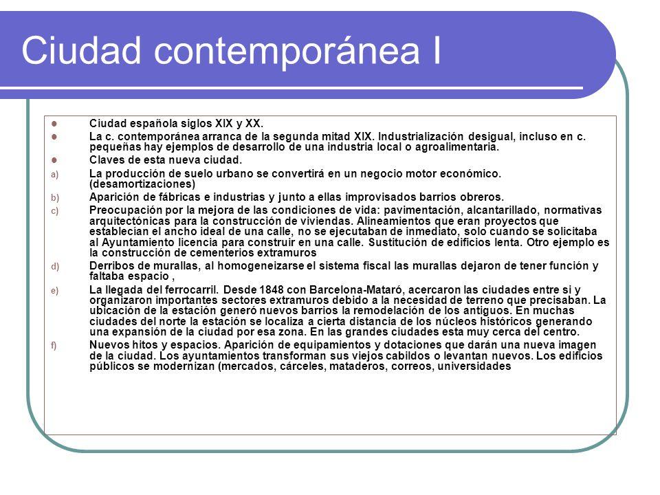 Ciudad contemporánea II Transformación física: a) Reforma interior o ensanchamiento.