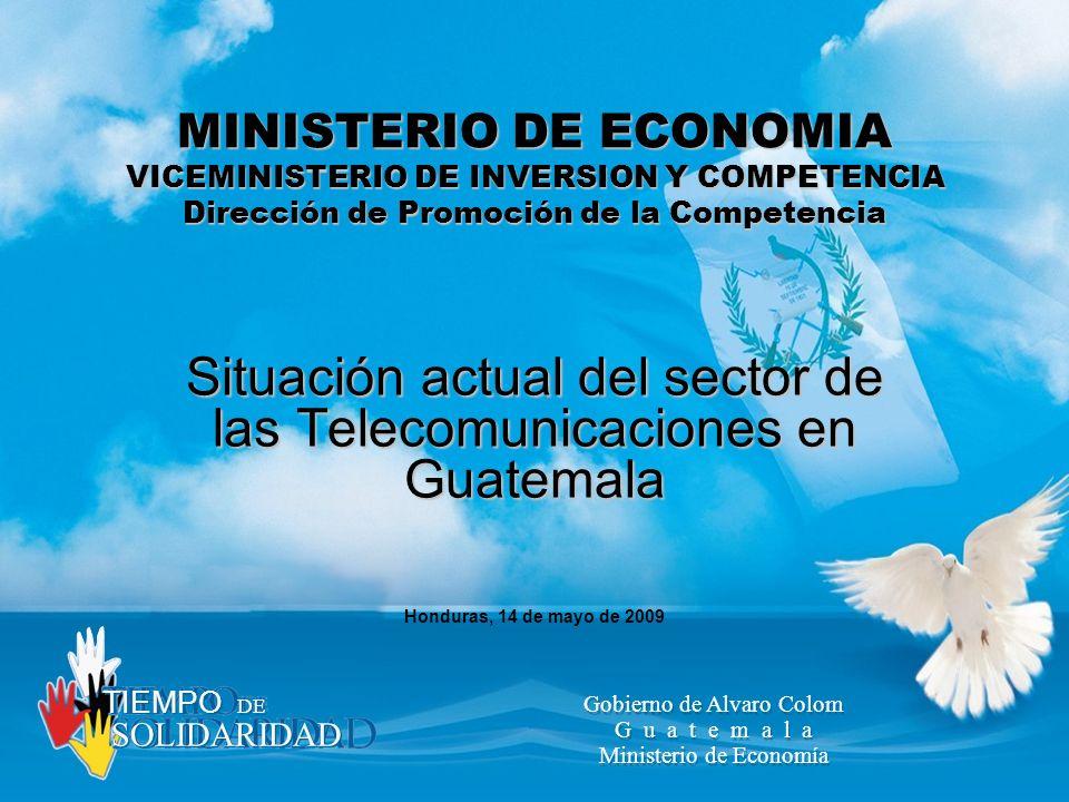 TIEMPO SOLIDARIDAD DE Gobierno de Alvaro Colom G u a t e m a l a Ministerio de Economía Gobierno de Alvaro Colom G u a t e m a l a Ministerio de Econo