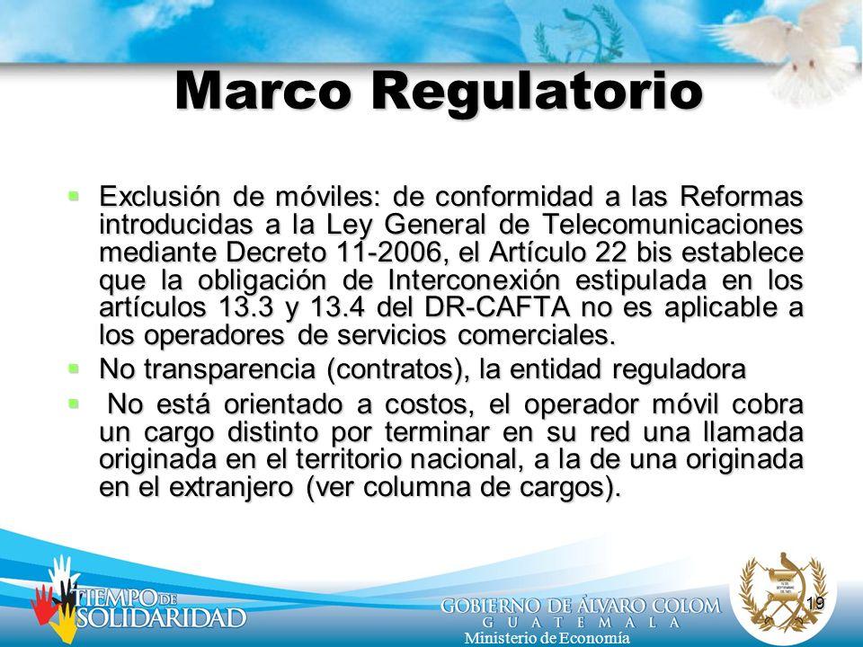 19 Ministerio de Economía Marco Regulatorio Exclusión de móviles: de conformidad a las Reformas introducidas a la Ley General de Telecomunicaciones me