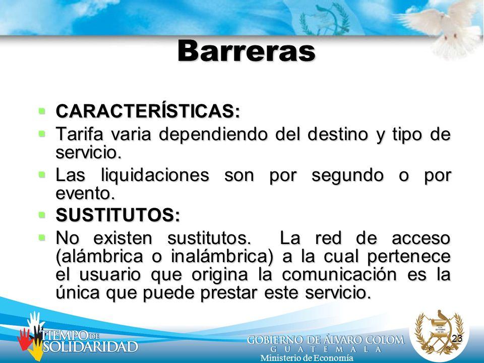 23 Ministerio de Economía Barreras CARACTERÍSTICAS: CARACTERÍSTICAS: Tarifa varia dependiendo del destino y tipo de servicio. Tarifa varia dependiendo