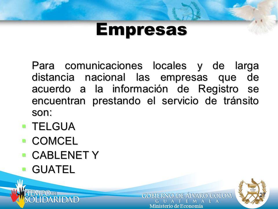 27 Ministerio de Economía Empresas Para comunicaciones locales y de larga distancia nacional las empresas que de acuerdo a la información de Registro