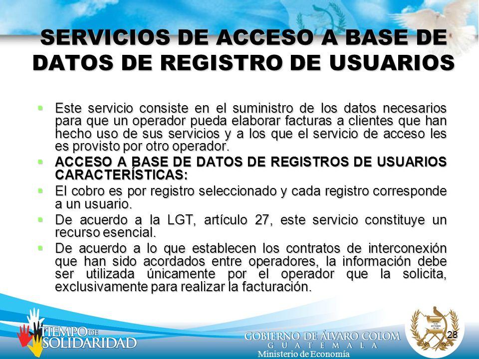28 Ministerio de Economía SERVICIOS DE ACCESO A BASE DE DATOS DE REGISTRO DE USUARIOS Este servicio consiste en el suministro de los datos necesarios