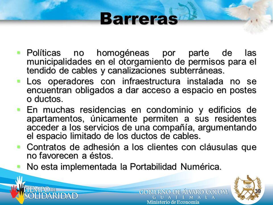 39 Ministerio de Economía Barreras Políticas no homogéneas por parte de las municipalidades en el otorgamiento de permisos para el tendido de cables y