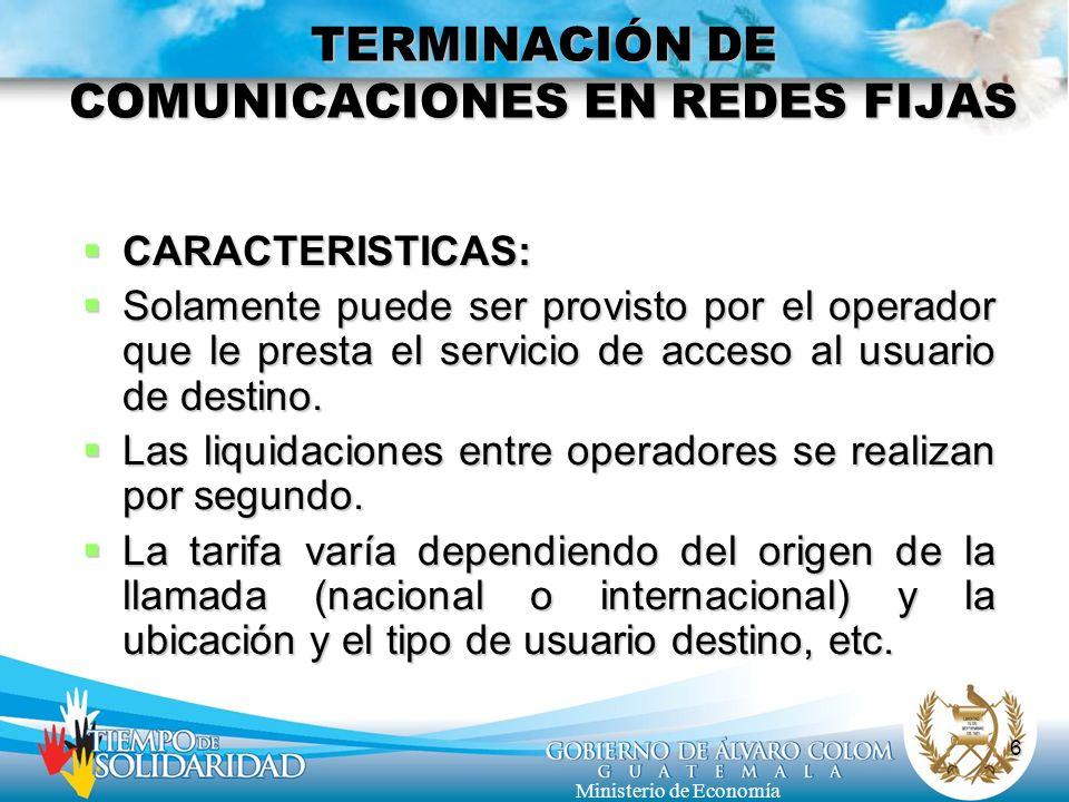 6 Ministerio de Economía CARACTERISTICAS: CARACTERISTICAS: Solamente puede ser provisto por el operador que le presta el servicio de acceso al usuario