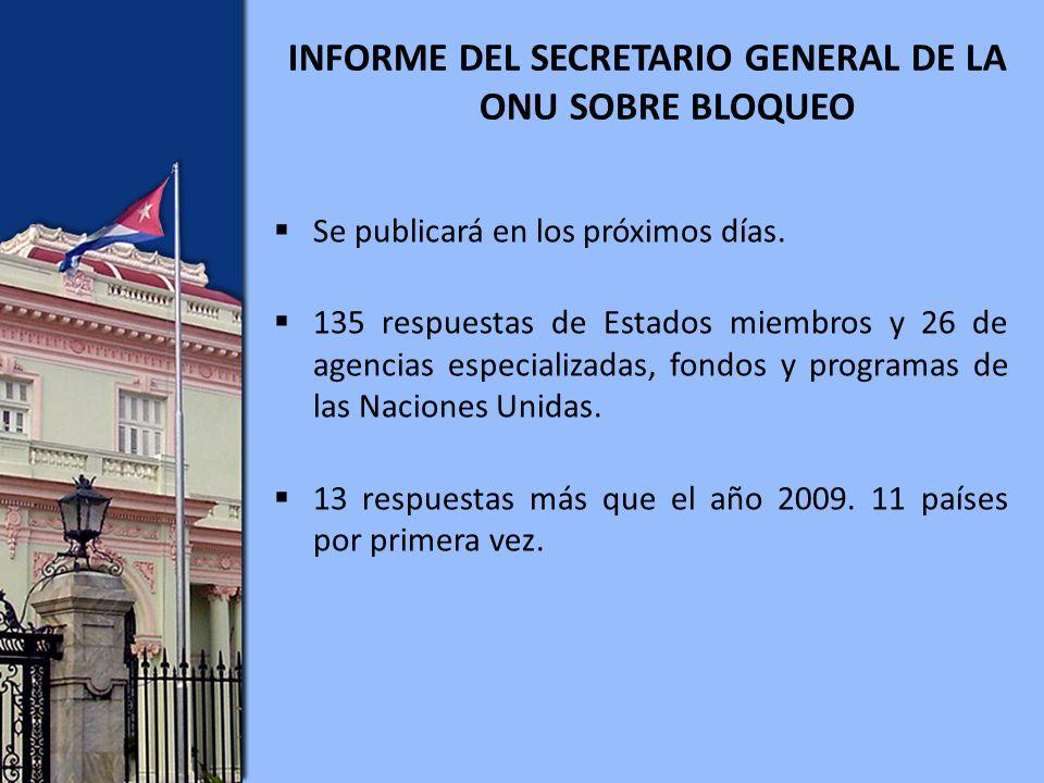 INFORME DEL SECRETARIO GENERAL DE LA ONU SOBRE BLOQUEO Se publicará en los próximos días.