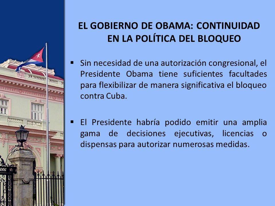 Sin necesidad de una autorización congresional, el Presidente Obama tiene suficientes facultades para flexibilizar de manera significativa el bloqueo contra Cuba.