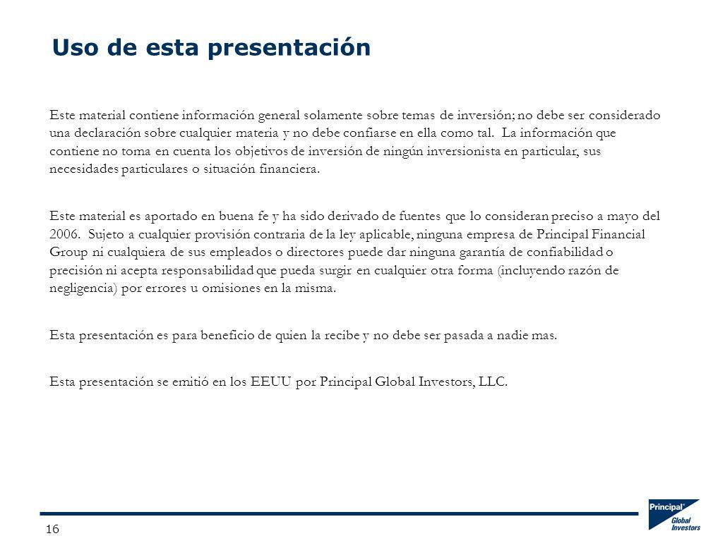 16 Uso de esta presentación Este material contiene información general solamente sobre temas de inversión; no debe ser considerado una declaración sobre cualquier materia y no debe confiarse en ella como tal.