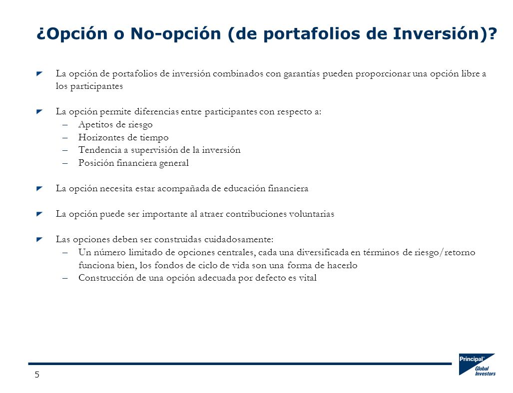 5 ¿Opción o No-opción (de portafolios de Inversión)? La opción de portafolios de inversión combinados con garantías pueden proporcionar una opción lib