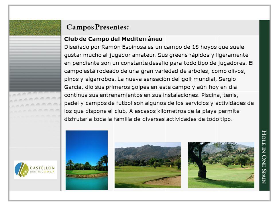 Campos Presentes: Club de Campo del Mediterráneo Diseñado por Ramón Espinosa es un campo de 18 hoyos que suele gustar mucho al jugador amateur.