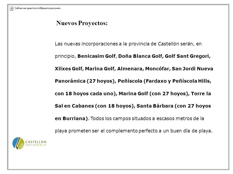Las nuevas incorporaciones a la provincia de Castellón serán, en principio, Benicasim Golf, Doña Blanca Golf, Golf Sant Gregori, Xilxes Golf, Marina Golf, Almenara, Moncófar, San Jordi Nueva Panorámica (27 hoyos), Peñíscola (Fardaxo y Peñíscola Hills, con 18 hoyos cada uno), Marina Golf (con 27 hoyos), Torre la Sal en Cabanes (con 18 hoyos), Santa Bárbara (con 27 hoyos en Burriana).