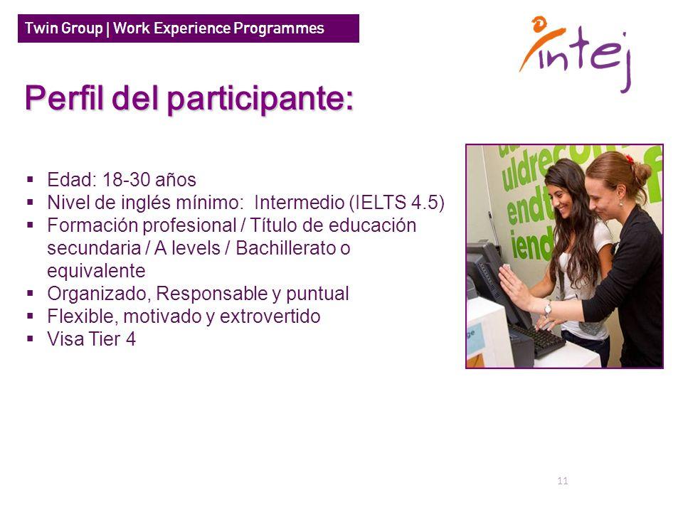 11 Edad: 18-30 años Nivel de inglés mínimo: Intermedio (IELTS 4.5) Formación profesional / Título de educación secundaria / A levels / Bachillerato o