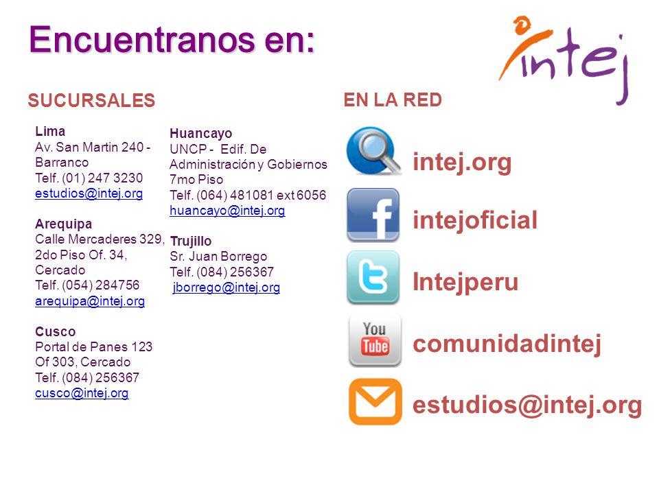 Lima Av. San Martin 240 - Barranco Telf. (01) 247 3230 estudios@intej.org Arequipa Calle Mercaderes 329, 2do Piso Of. 34, Cercado Telf. (054) 284756 a