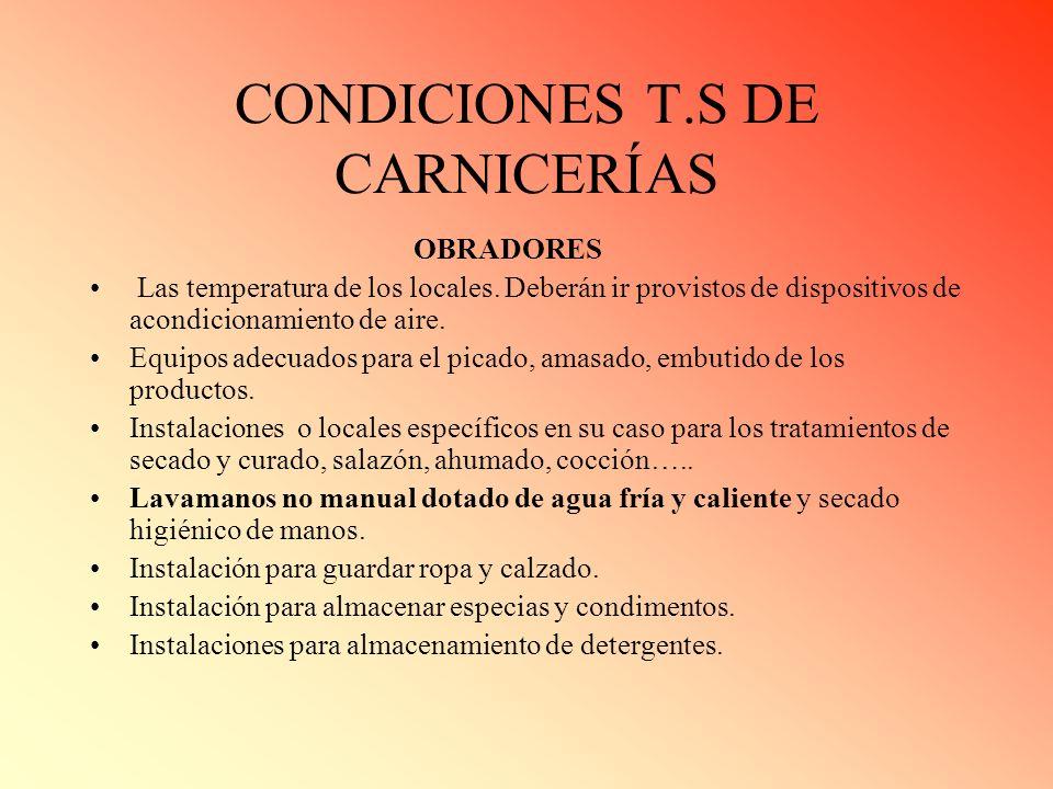 CONDICIONES T.S DE CARNICERÍAS. CONDICIONES GENERALES Mostradores, vitrinas y otros elementos en cualquier caso frigoríficos para exposición de carnes