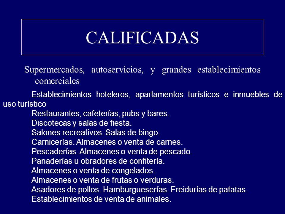 CALIFICADAS SON TODAS AQUELLAS QUE SE ENCUENTRAN RECOGIDAS EN LA LEY DE GESTION INTEGRADA DE LA CALIDAD AMBIENTAL. ENTRE LAS QUE MAS NOS AFECTAN SE EN