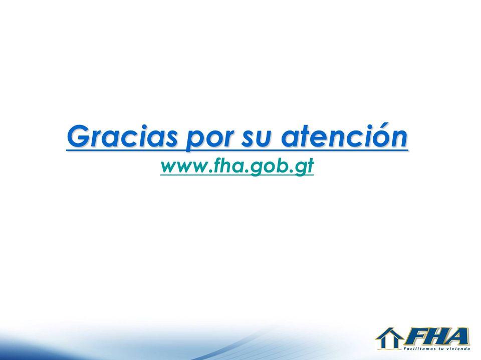 Gracias por su atención www.fha.gob.gt
