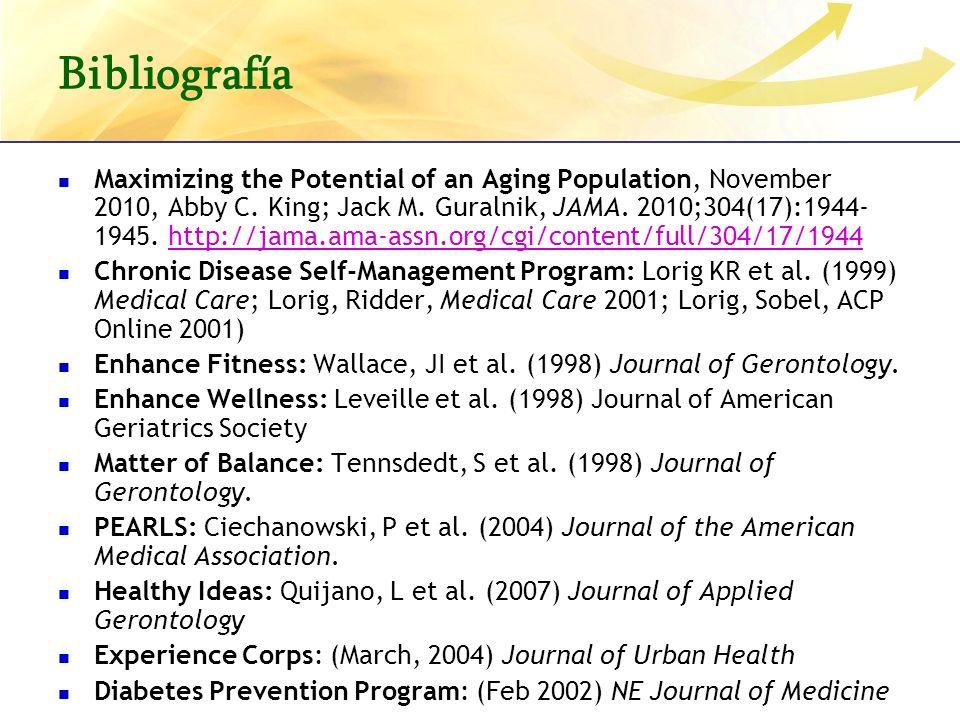 Bibliografía Maximizing the Potential of an Aging Population, November 2010, Abby C. King; Jack M. Guralnik, JAMA. 2010;304(17):1944- 1945. http://jam
