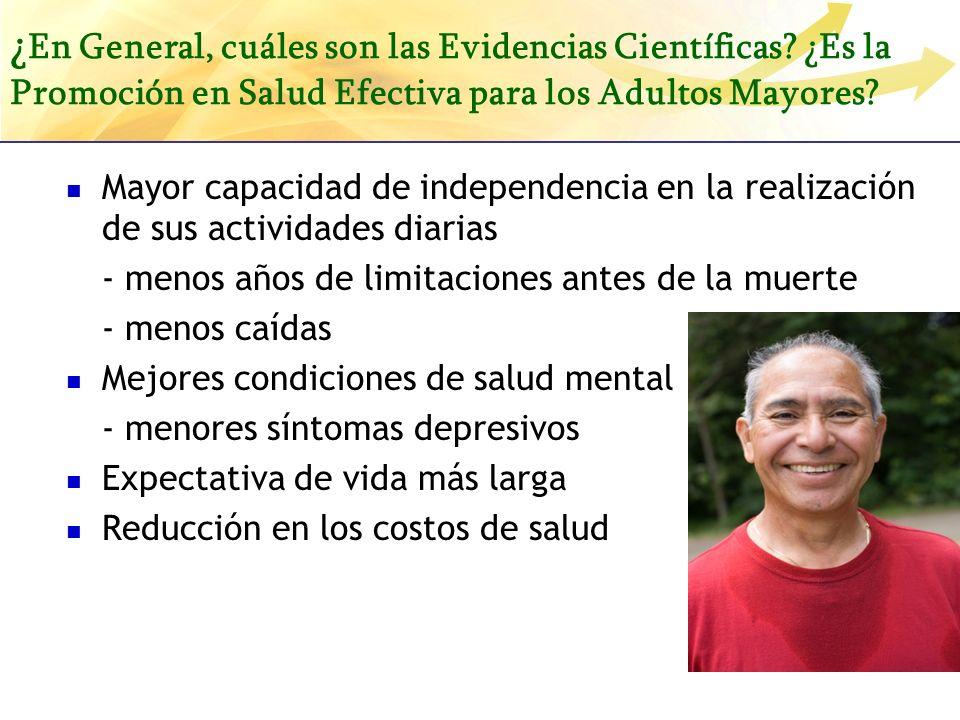 ¿ En General, cuáles son las Evidencias Científicas? ¿Es la Promoción en Salud Efectiva para los Adultos Mayores? Mayor capacidad de independencia en