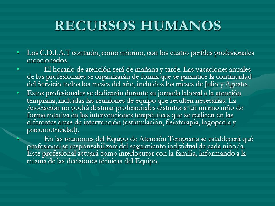 RECURSOS HUMANOS Los C.D.I.A.T contarán, como mínimo, con los cuatro perfiles profesionales mencionados.Los C.D.I.A.T contarán, como mínimo, con los c