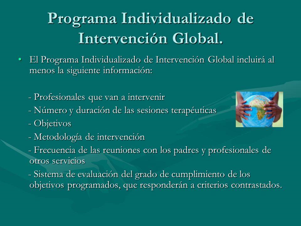 Programa Individualizado de Intervención Global. El Programa Individualizado de Intervención Global incluirá al menos la siguiente información:El Prog