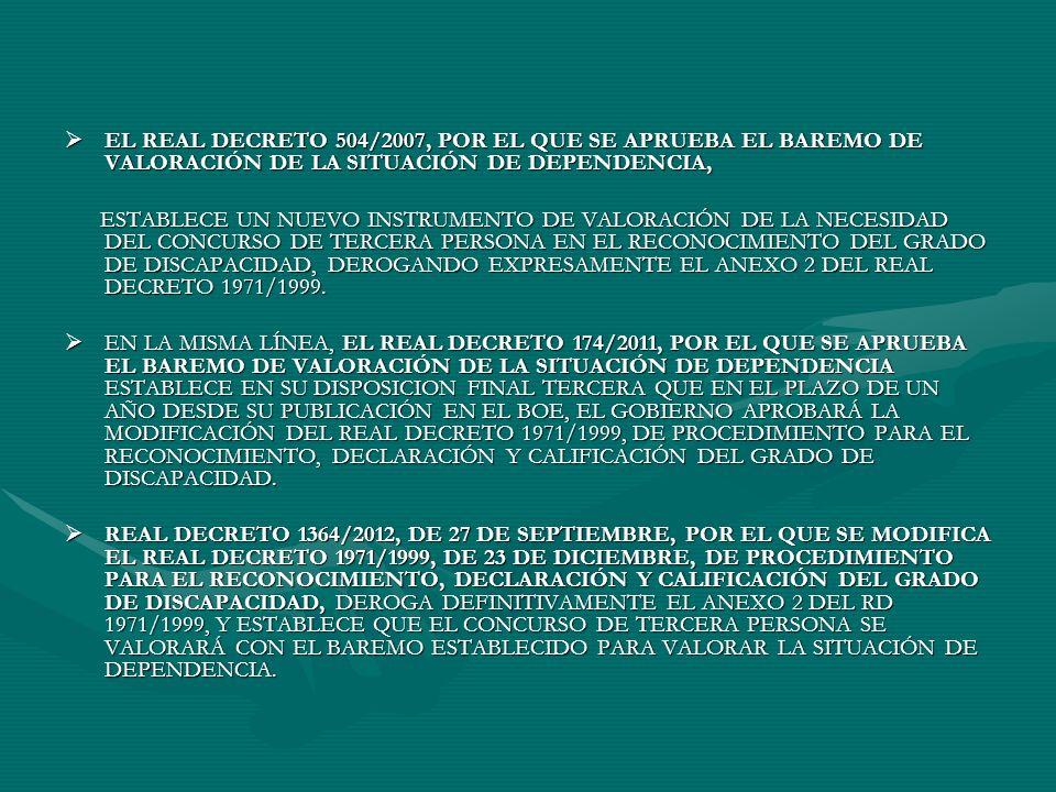 EL REAL DECRETO 504/2007, POR EL QUE SE APRUEBA EL BAREMO DE VALORACIÓN DE LA SITUACIÓN DE DEPENDENCIA, EL REAL DECRETO 504/2007, POR EL QUE SE APRUEB