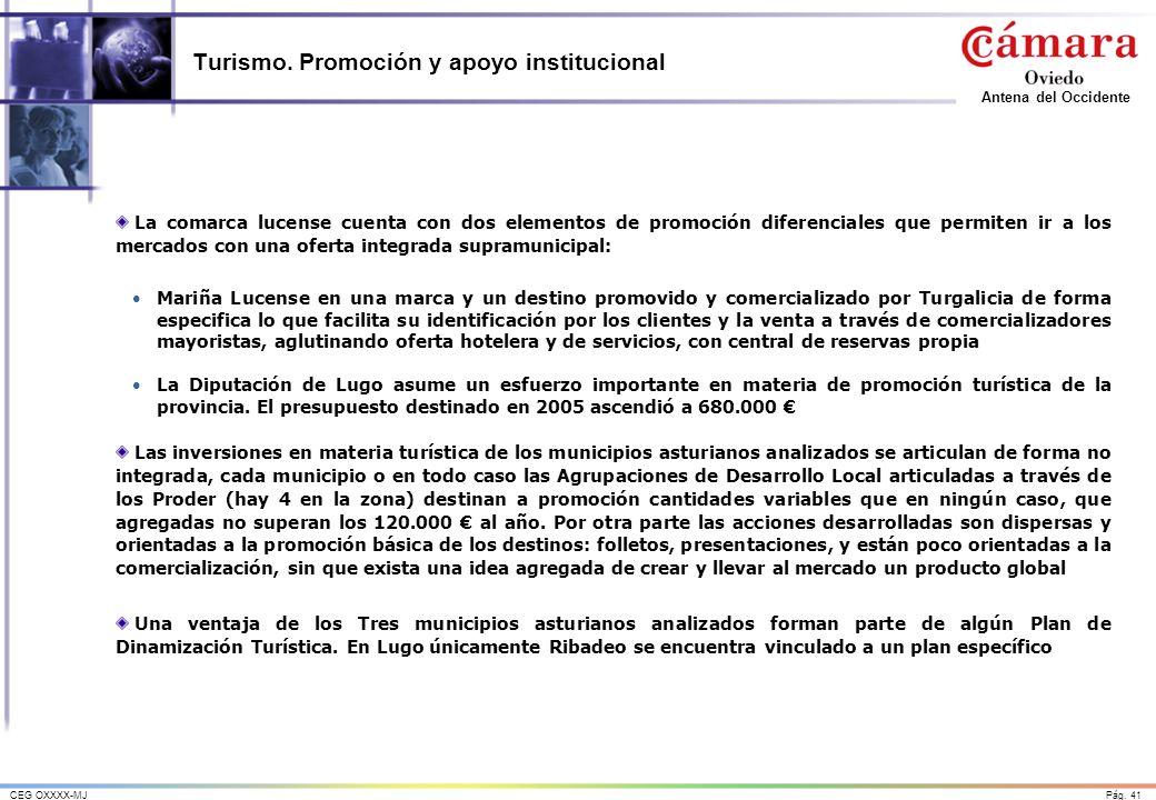 Pág. 41CEG OXXXX-MJ Antena del Occidente Turismo. Promoción y apoyo institucional La comarca lucense cuenta con dos elementos de promoción diferencial