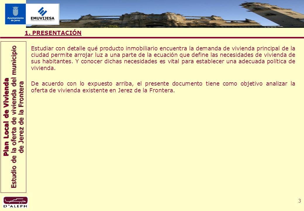 Plan Local de Vivienda Estudio de la oferta de vivienda del municipio de Jerez de la Frontera 14 4.2.