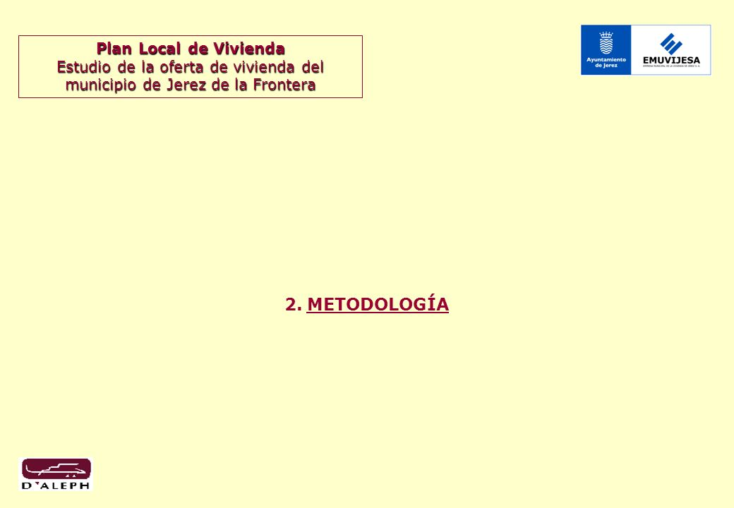 Plan Local de Vivienda Estudio de la oferta de vivienda del municipio de Jerez de la Frontera 2.METODOLOGÍA