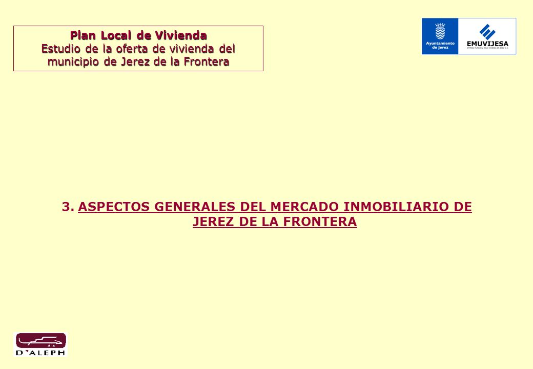 Plan Local de Vivienda Estudio de la oferta de vivienda del municipio de Jerez de la Frontera 3.ASPECTOS GENERALES DEL MERCADO INMOBILIARIO DE JEREZ DE LA FRONTERA