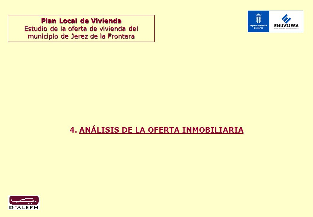Plan Local de Vivienda Estudio de la oferta de vivienda del municipio de Jerez de la Frontera 10 4.1.
