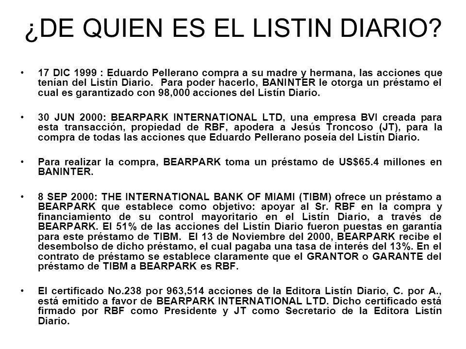 ¿DE QUIEN ES EL LISTIN DIARIO? 17 DIC 1999 : Eduardo Pellerano compra a su madre y hermana, las acciones que tenían del Listín Diario. Para poder hace