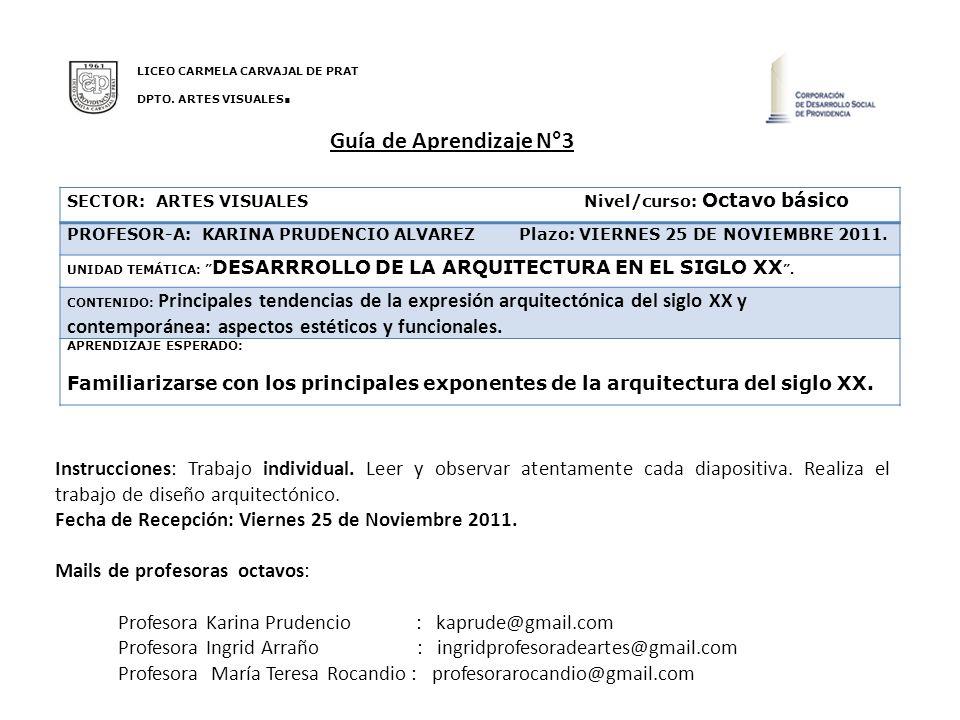 Guía de Aprendizaje N°3 SECTOR: ARTES VISUALES Nivel/curso: Octavo básico PROFESOR-A: KARINA PRUDENCIO ALVAREZ Plazo: VIERNES 25 DE NOVIEMBRE 2011. UN