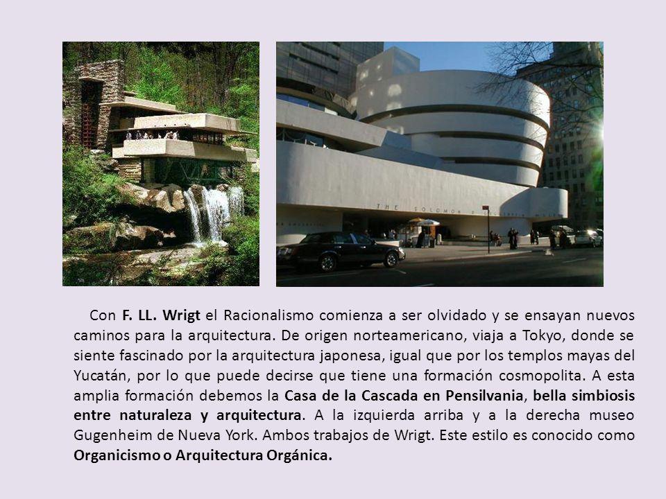 Con F. LL. Wrigt el Racionalismo comienza a ser olvidado y se ensayan nuevos caminos para la arquitectura. De origen norteamericano, viaja a Tokyo, do