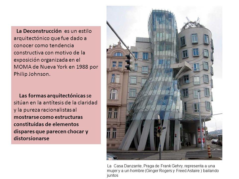 La Casa Danzante, Praga de Frank Gehry, representa a una mujer y a un hombre (Ginger Rogers y Freed Astaire ) bailando juntos La Deconstrucción es un