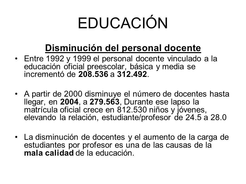 EDUCACIÓN Disminución del personal docente Entre 1992 y 1999 el personal docente vinculado a la educación oficial preescolar, básica y media se increm
