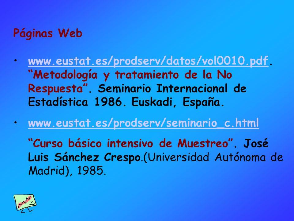 Páginas Web www.eustat.es/prodserv/datos/vol0010.pdf. Metodología y tratamiento de la No Respuesta. Seminario Internacional de Estadística 1986. Euska