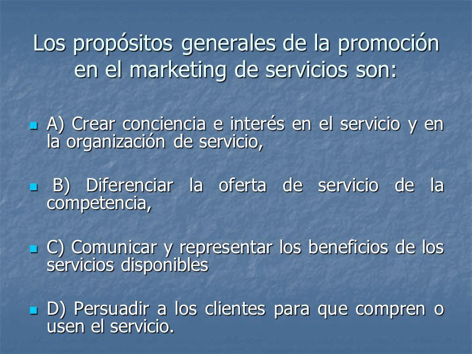 3 Promoción: La promoción en los servicios puede ser realizada a través de cuatro formas tradicionales, de tal manera de poder influir en las ventas de los servicios como productos.