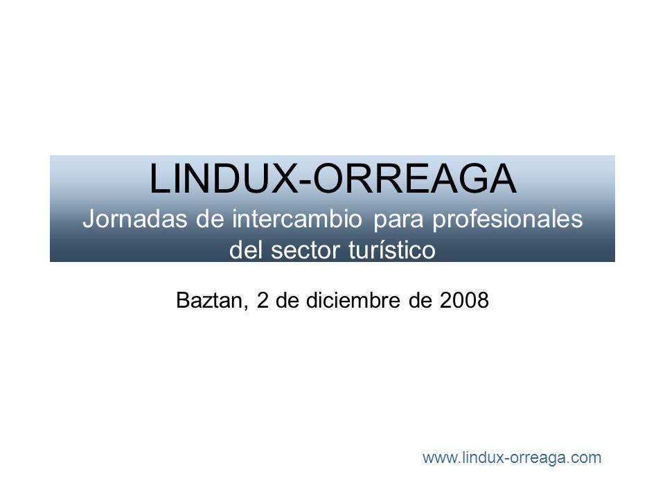 LINDUX-ORREAGA Jornadas de intercambio para profesionales del sector turístico Baztan, 2 de diciembre de 2008 www.lindux-orreaga.com