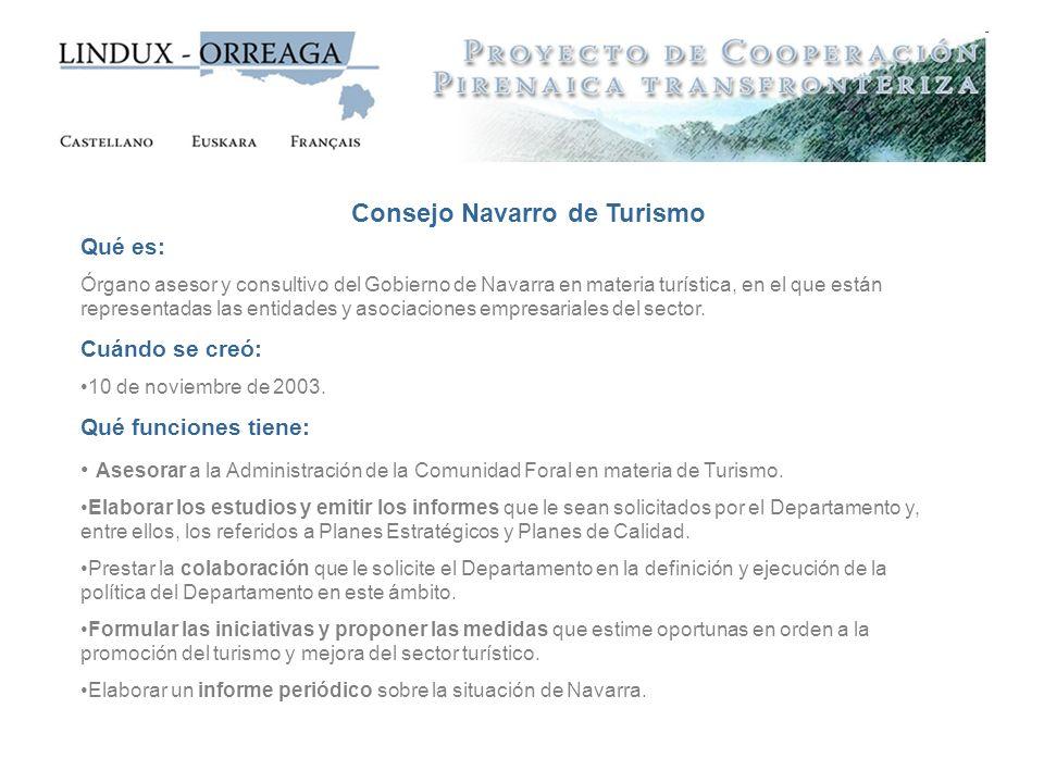 Consejo Navarro de Turismo Qué es: Órgano asesor y consultivo del Gobierno de Navarra en materia turística, en el que están representadas las entidade