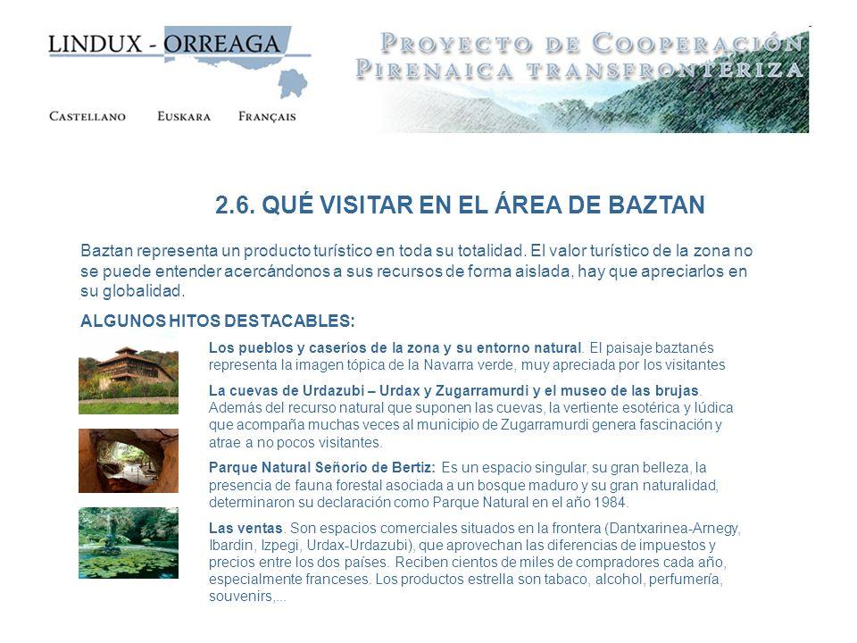 2.6. QUÉ VISITAR EN EL ÁREA DE BAZTAN Baztan representa un producto turístico en toda su totalidad. El valor turístico de la zona no se puede entender
