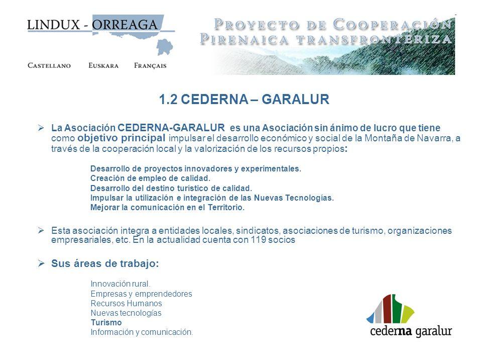 1.2 CEDERNA – GARALUR La Asociación CEDERNA-GARALUR es una Asociación sin ánimo de lucro que tiene como objetivo principal impulsar el desarrollo econ