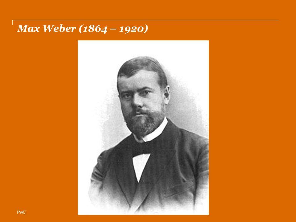 PwC Max Weber (1864 – 1920)