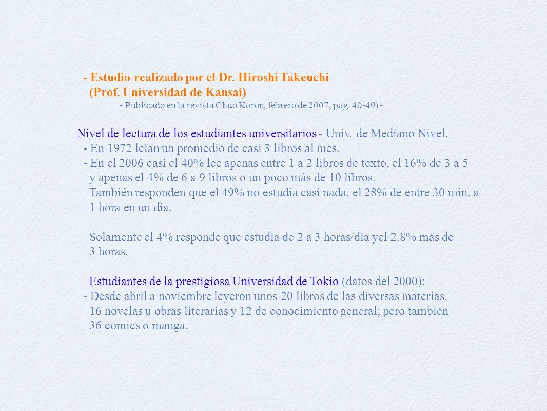- Estudio realizado por el Dr. Hiroshi Takeuchi (Prof.