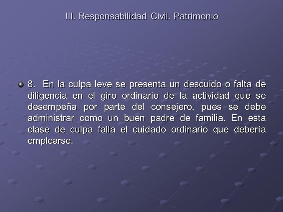 III. Responsabilidad Civil. Patrimonio 8. En la culpa leve se presenta un descuido o falta de diligencia en el giro ordinario de la actividad que se d