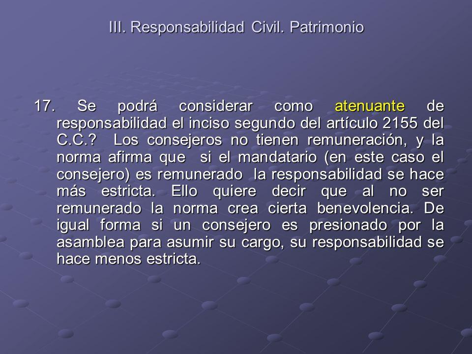 III. Responsabilidad Civil. Patrimonio 17. Se podrá considerar como atenuante de responsabilidad el inciso segundo del artículo 2155 del C.C.? Los con